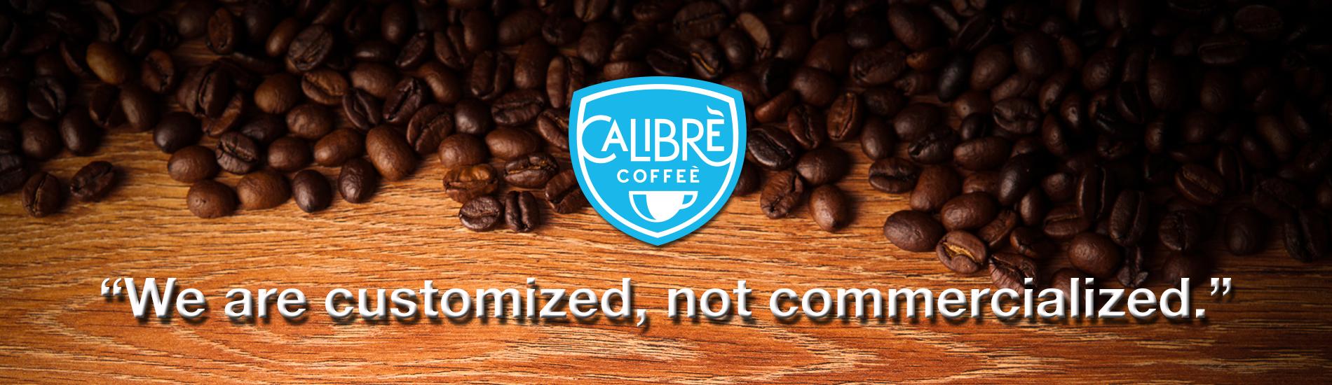 Calibre-coffee-customized